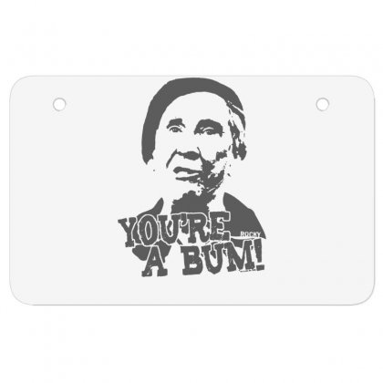 New Rocky Balboa Movie Mickey You're A Bum Atv License Plate Designed By Fanshirt