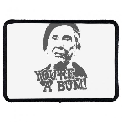New Rocky Balboa Movie Mickey You're A Bum Rectangle Patch Designed By Fanshirt
