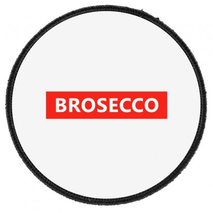 Brosecco Round Patch Designed By Jetstar99
