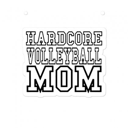 Volleyball Hardcore Volleyball Mom Sticker Designed By Hoainv