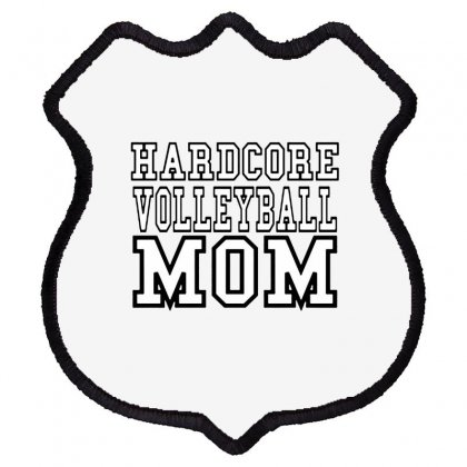 Volleyball Hardcore Volleyball Mom Shield Patch Designed By Hoainv