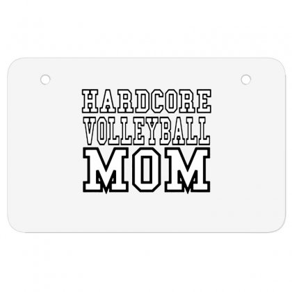 Volleyball Hardcore Volleyball Mom Atv License Plate Designed By Hoainv
