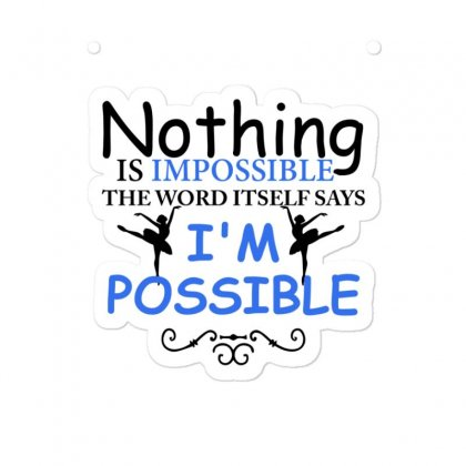 Ballet Dance I'm Possible Sticker Designed By Hoainv