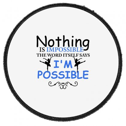 Ballet Dance I'm Possible Round Patch Designed By Hoainv