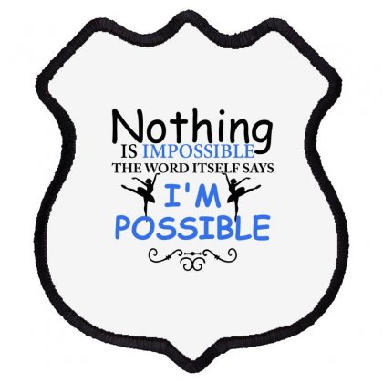 Ballet Dance I'm Possible Shield Patch Designed By Hoainv