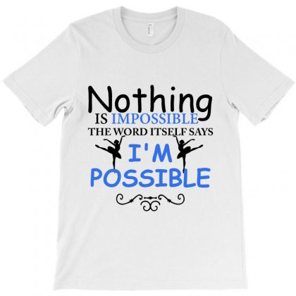 Ballet Dance I'm Possible T-shirt Designed By Hoainv