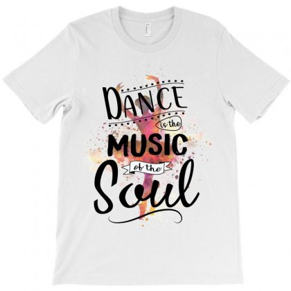 Ballet Dance Is The Music Of The Soul T-shirt Designed By Hoainv