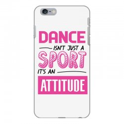 ballet dance isn't just a sport it's an attitude iPhone 6 Plus/6s Plus Case | Artistshot