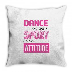 ballet dance isn't just a sport it's an attitude Throw Pillow | Artistshot