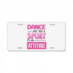 ballet dance isn't just a sport it's an attitude License Plate | Artistshot