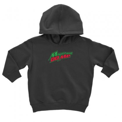 Mount Do Me Toddler Hoodie Designed By F4j4r