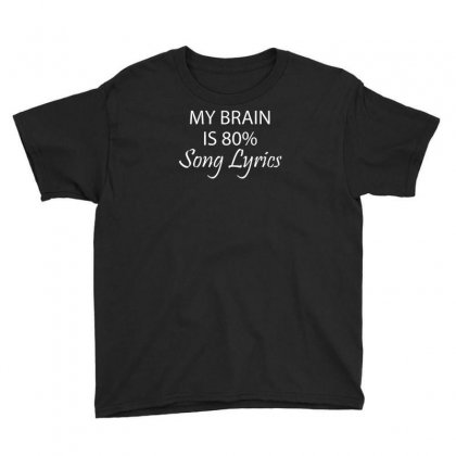 My Brain Is 80% Song Lyrics Youth Tee Designed By F4j4r