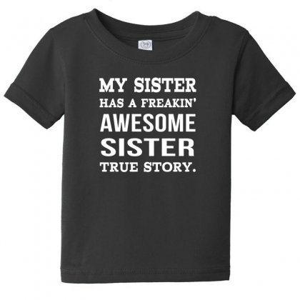 My Sister Baby Tee Designed By F4j4r