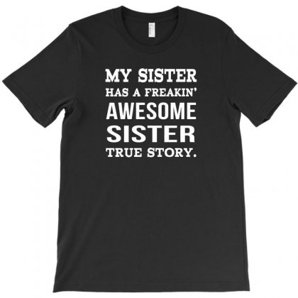 My Sister T-shirt Designed By F4j4r