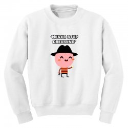 never stop dreaming Youth Sweatshirt | Artistshot