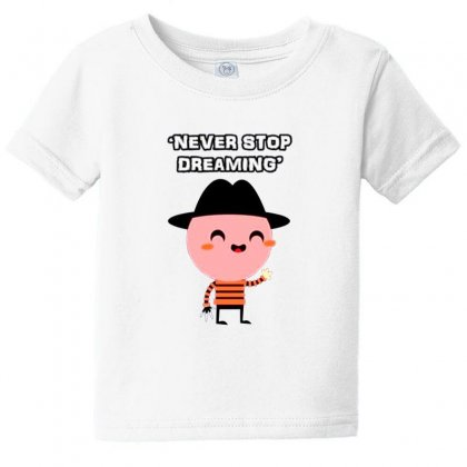 Never Stop Dreaming Baby Tee Designed By F4j4r