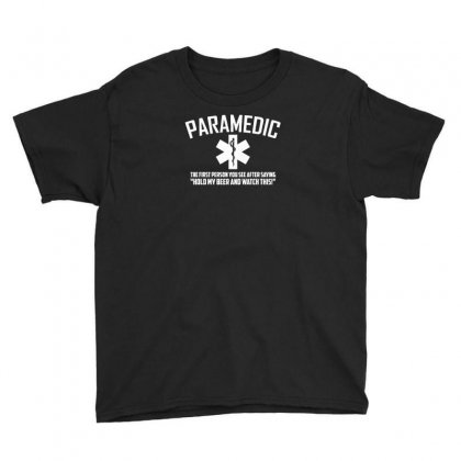 Paramedic Watch This Youth Tee Designed By F4j4r