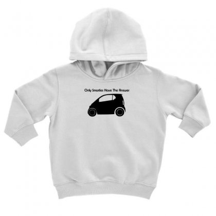 Only Smarties Have The Answer Toddler Hoodie Designed By F4j4r