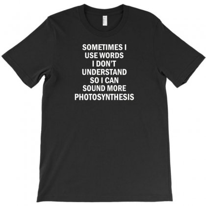 Photosynthesis T-shirt Designed By F4j4r