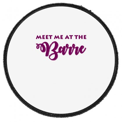 Ballet Meet Me At The Barre Round Patch Designed By Hoainv