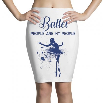Ballet People Are My People Pencil Skirts Designed By Hoainv