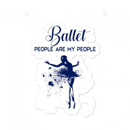 Ballet People Are My People Sticker Designed By Hoainv