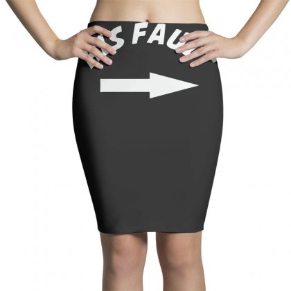 His Fault Pencil Skirts Designed By Teeshop