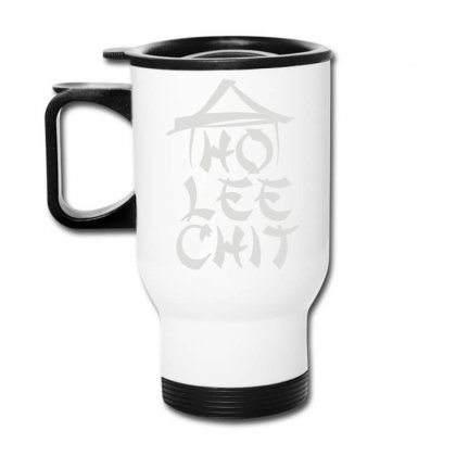 Ho Lee Chit (2) Travel Mug Designed By Teeshop
