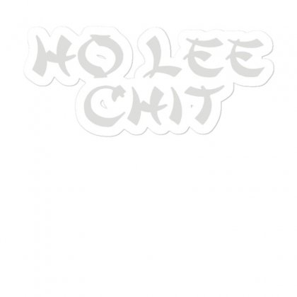Ho Lee Chit Sticker Designed By Teeshop