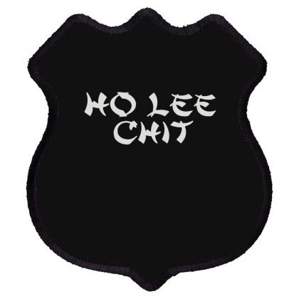 Ho Lee Chit Shield Patch Designed By Teeshop