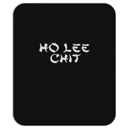 Ho Lee Chit Mousepad Designed By Teeshop