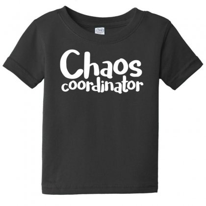 Chaos Coordinator Funny Saying Baby Tee Designed By Dinugraha