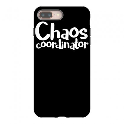 Chaos Coordinator Funny Saying Iphone 8 Plus Case Designed By Dinugraha