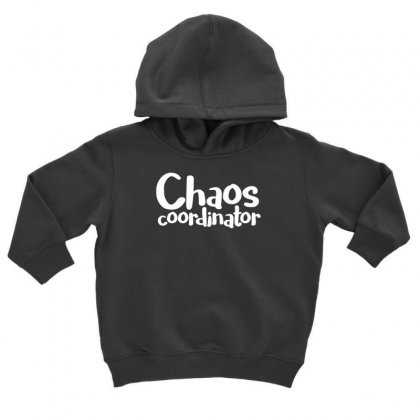 Chaos Coordinator Funny Saying Toddler Hoodie Designed By Dinugraha