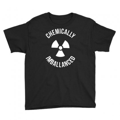 Chemically Imballanced Youth Tee Designed By Dinugraha