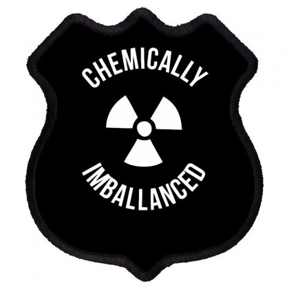 Chemically Imballanced Shield Patch Designed By Dinugraha