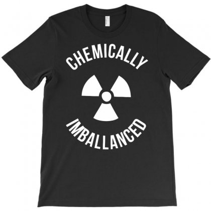 Chemically Imballanced T-shirt Designed By Dinugraha