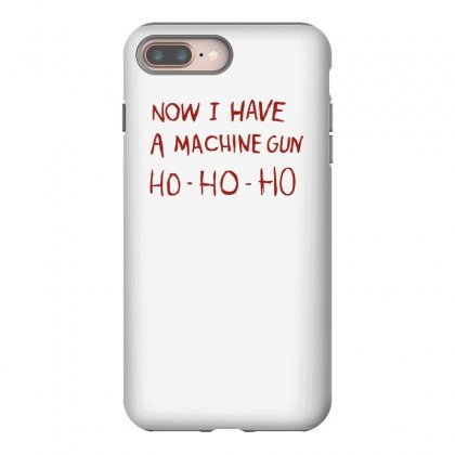 Ho Ho Ho Now I Have A Machine Gun Iphone 8 Plus Case Designed By Teeshop