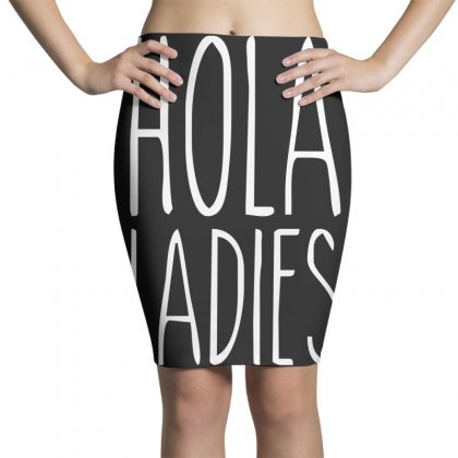 Hola Ladies   Cool Hip Funny Pencil Skirts Designed By Teeshop