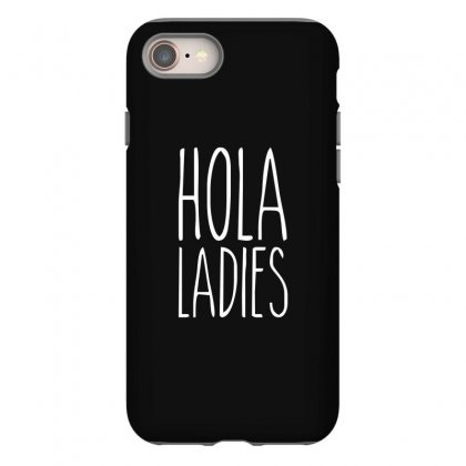 Hola Ladies   Cool Hip Funny Iphone 8 Case Designed By Teeshop