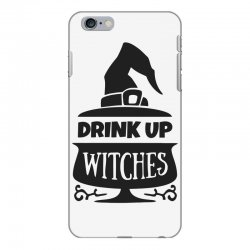 drink up witches iPhone 6 Plus/6s Plus Case | Artistshot