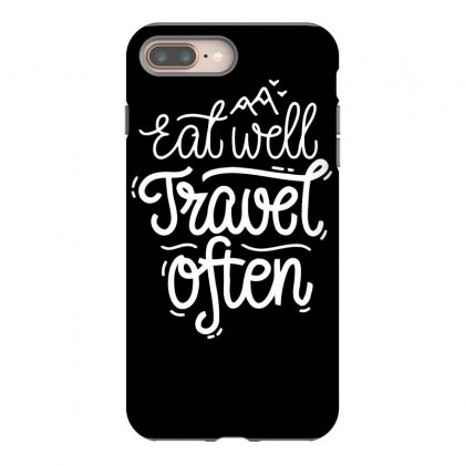 Eat Well Travel Often Iphone 8 Plus Case Designed By Dinugraha