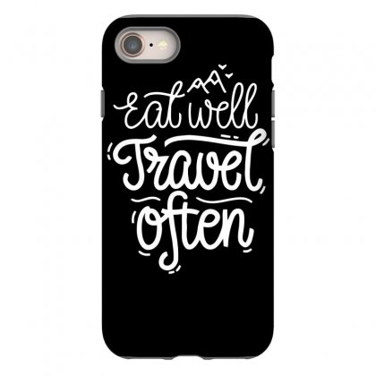 Eat Well Travel Often Iphone 8 Case Designed By Dinugraha