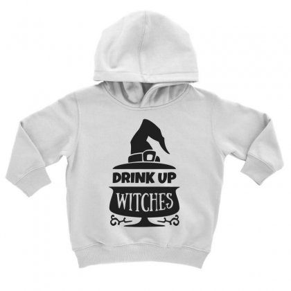 Drink Up Witches Toddler Hoodie Designed By Dinugraha