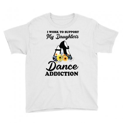 I Work To Support My Daughter's Dance Addiction Youth Tee Designed By Hoainv