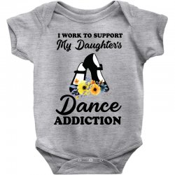 i work to support my daughter's dance addiction Baby Bodysuit | Artistshot