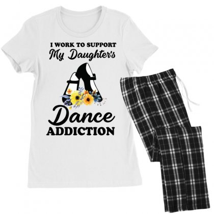 I Work To Support My Daughter's Dance Addiction Women's Pajamas Set Designed By Hoainv