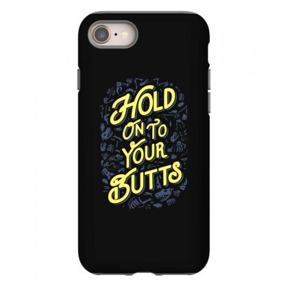 Hold On To Your Butts (fossils) Iphone 8 Case Designed By Teeshop