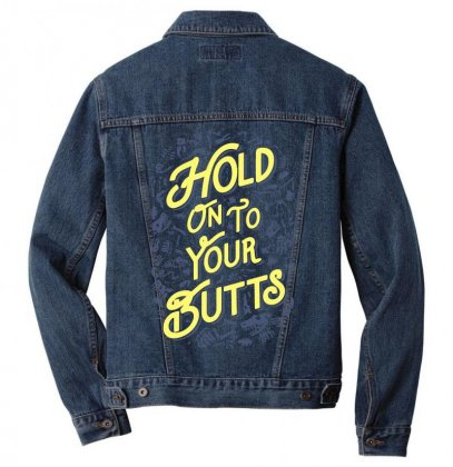 Hold On To Your Butts (fossils) Men Denim Jacket Designed By Teeshop