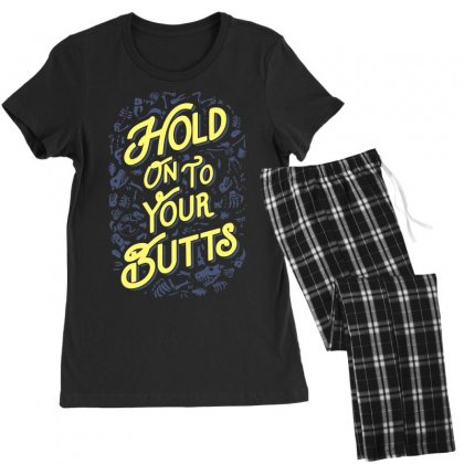 Hold On To Your Butts (fossils) Women's Pajamas Set Designed By Teeshop